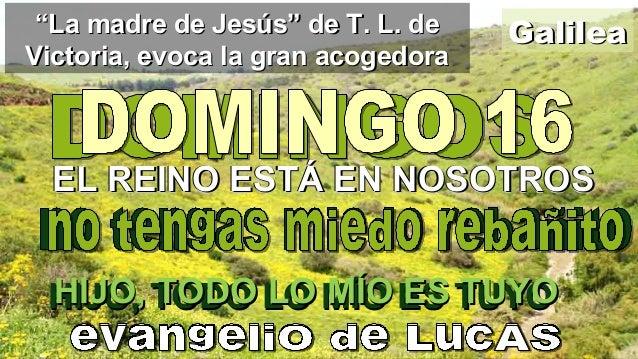 "GalileaGalilea""""La madre de Jesús"" de T. L. deLa madre de Jesús"" de T. L. de Victoria, evoca la gran acogedoraVictoria, ev..."