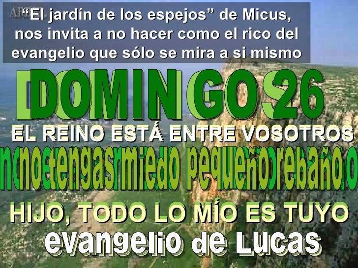 """"""" El jardín de los espejos"""" de Micus, nos invita a no hacer como el rico del evangelio que sólo se mira a si mismo DOMINGO..."""