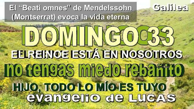 """El """"Beati omnes"""" de Mendelssohn (Montserrat) evoca la vida eterna  Galilea  EL REINO ESTÁ EN NOSOTROS EL REINOE ESTÁ EN NO..."""