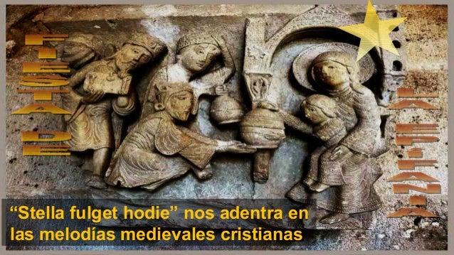 """""""Stella fulget hodie"""" nos adentra en las melodías medievales cristianas"""