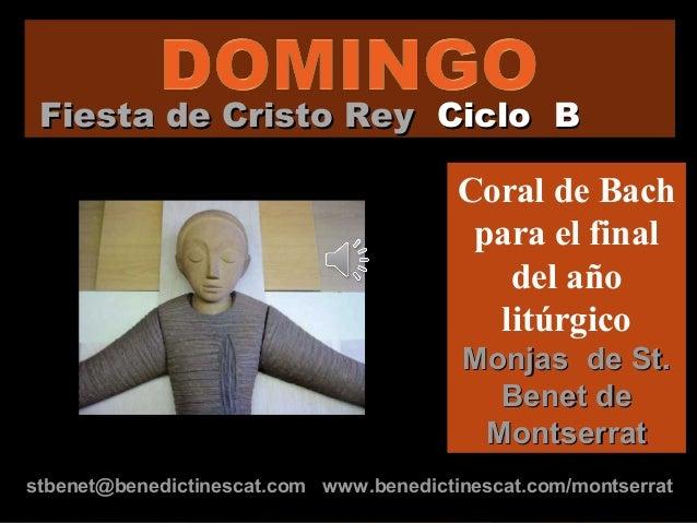 Fiesta de Cristo Rey Ciclo B                                         Coral de Bach                                        ...
