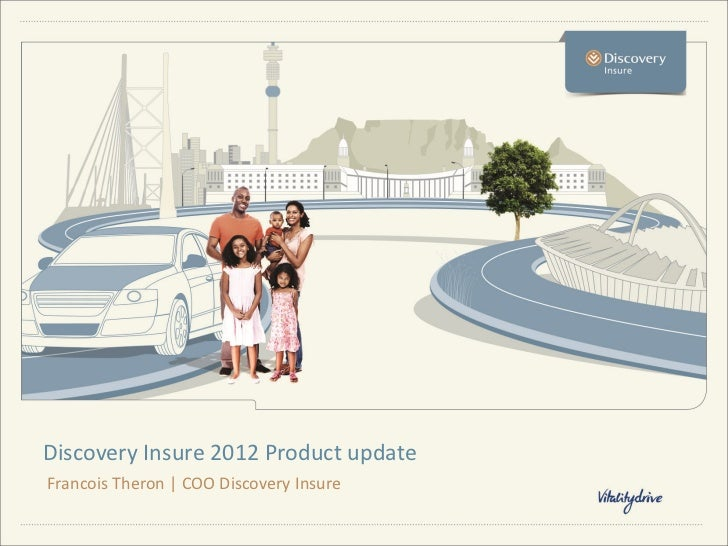 Discovery Insure 2012 Product updateFrancois Theron | COO Discovery Insure