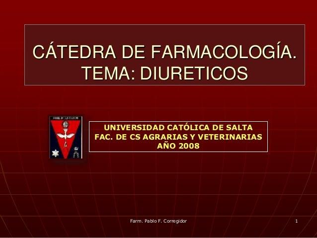 CÁTEDRA DE FARMACOLOGÍA.    TEMA: DIURETICOS       UNIVERSIDAD CATÓLICA DE SALTA     FAC. DE CS AGRARIAS Y VETERINARIAS   ...
