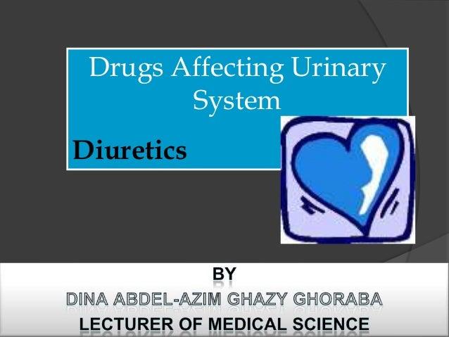 Drugs Affecting Urinary System Diuretics