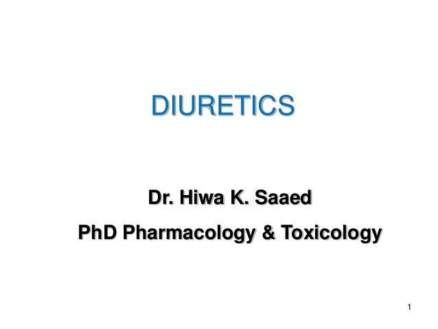 1 DIURETICS Dr. Hiwa K. Saaed PhD Pharmacology & Toxicology