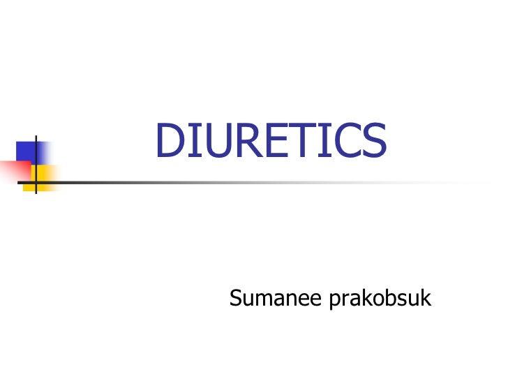 DIURETICS  Sumanee prakobsuk