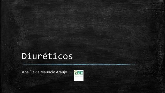 Diuréticos Ana Flávia Maurício Araújo