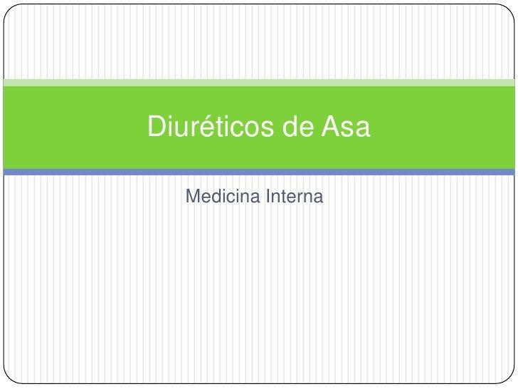 Diuréticos de Asa  Medicina Interna