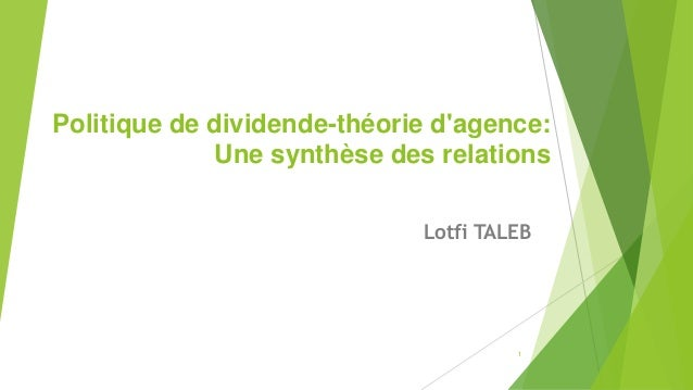 Politique de dividende-théorie d'agence: Une synthèse des relations Lotfi TALEB 1