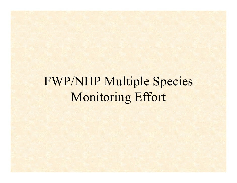 FWP/NHP Multiple Species    Monitoring Effort