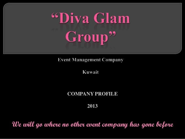 COMPANY PROFILE                         2013We will go where no other event company has gone before