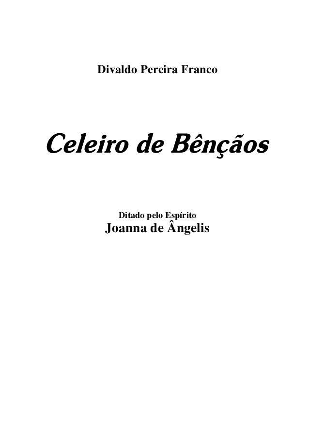 Divaldo Pereira Franco Celeiro de Bênçãos Ditado pelo Espírito Joanna de Ângelis