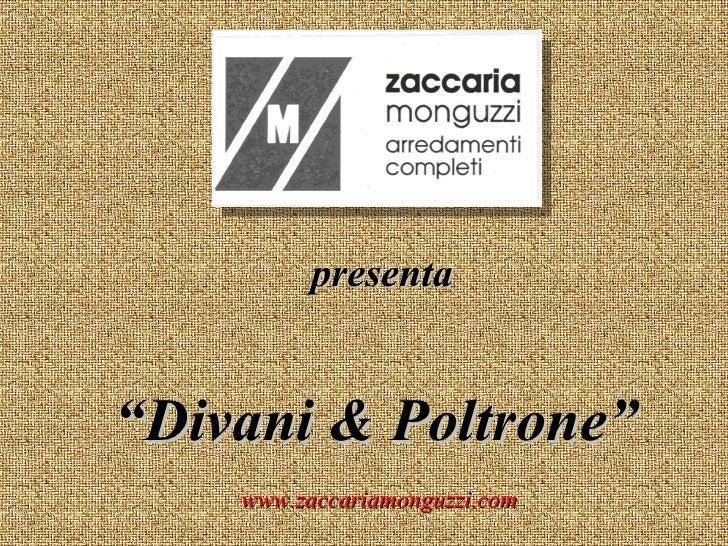 """presenta """" Divani & Poltrone"""" www.zaccariamonguzzi.com"""