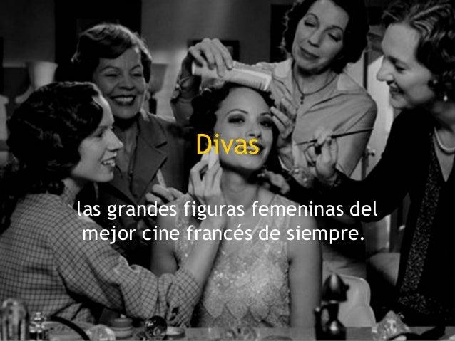 Divas    las grandes figuras femeninas del     mejor cine francés de siempre.1