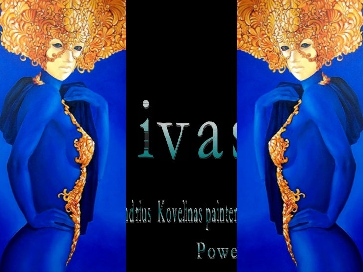 Divas Powerpoint by Lia Andrius  Kovelinas painter born 1978 in Lithuania