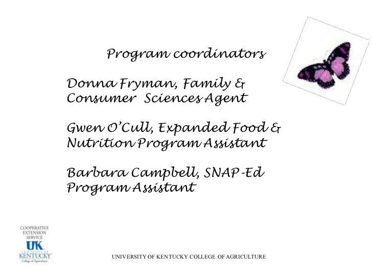 Program coordinatorsDonna Fryman, Family &Consumer Sciences AgentGwen O'Cull, Expanded Food &Nutrition Program AssistantBa...