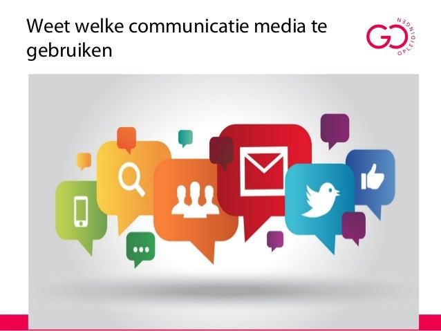 Weet welke communicatie media te gebruiken
