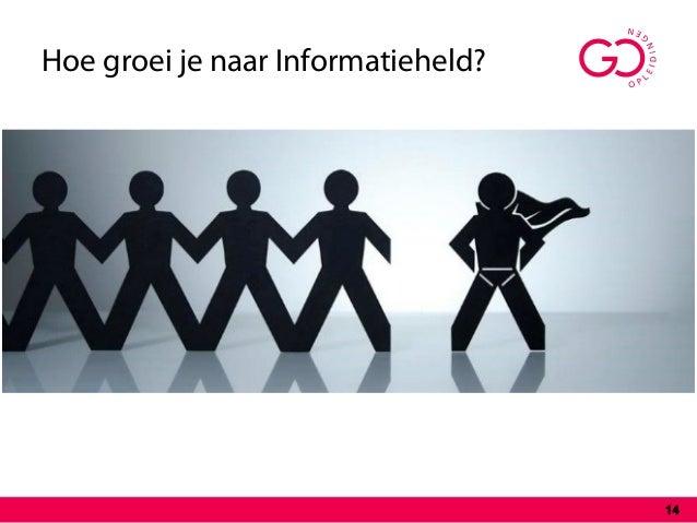 Hoe groei je naar Informatieheld? 14