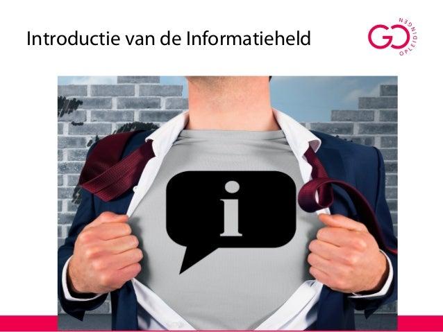 Introductie van de Informatieheld