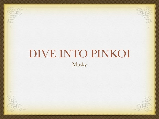 DIVE INTO PINKOI Mosky