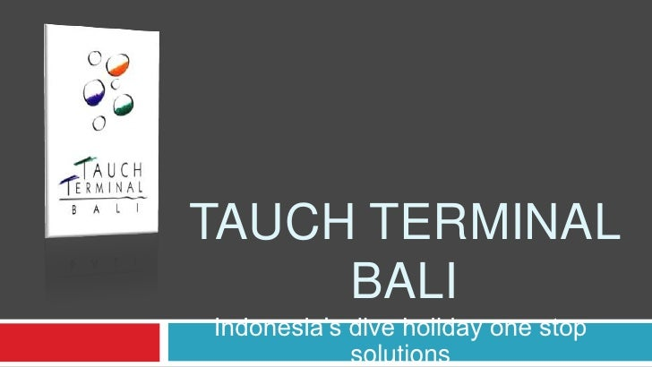 Tauch terminal bali<br />Indonesia's dive holiday one stop solutions<br />