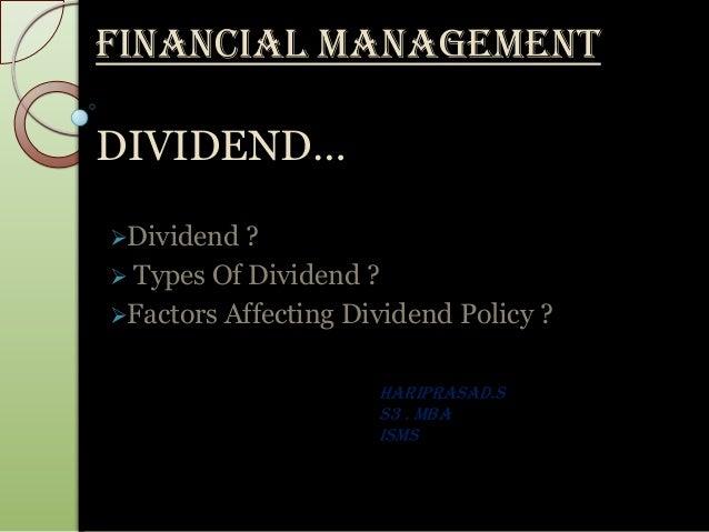 FINANCIAL MANAGEMENTDIVIDEND…Dividend  ? Types Of Dividend ?Factors Affecting Dividend Policy ?                     HAR...