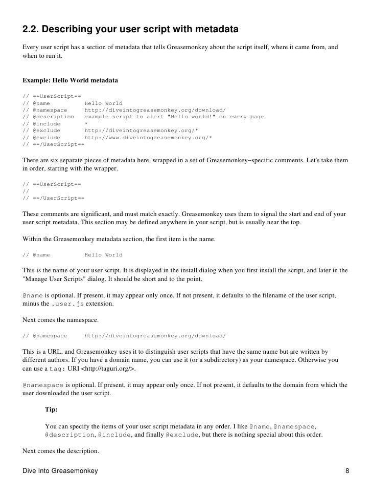2.2. Describing your user script with metadata Every user script has a section of metadata that tells Greasemonkey about t...