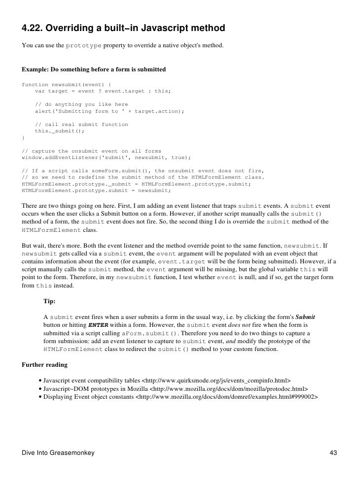4.22. Overriding a built−in Javascript method You can use the prototype property to override a native object's method.   E...