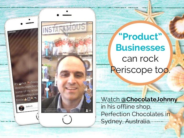 """""""Product"""" Businesses can rock Periscope too. Watch @ChocolateJohnny in his offline shop, Perfection Chocolates in Sydney, ..."""