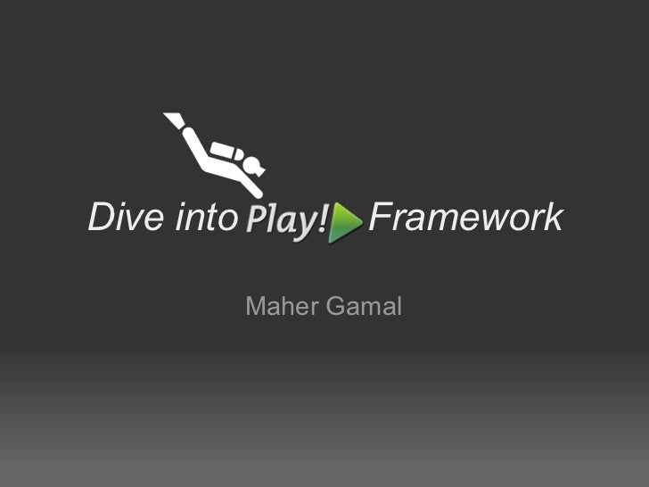 Dive into           Framework            Maher Gamal