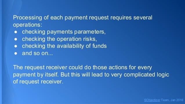 Processing of each payment request requires several operations: ● checking payments parameters, ● checking the operation r...