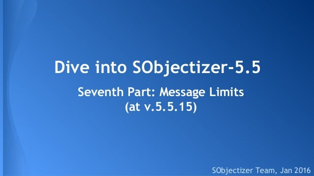 Dive into SObjectizer-5.5 SObjectizer Team, Jan 2016 Seventh Part: Message Limits (at v.5.5.15)