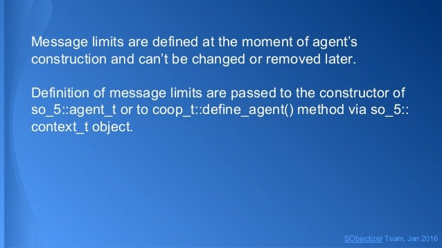 Message limits are defined at the moment of agent's construction and can't be changed or removed later. Definition of mess...