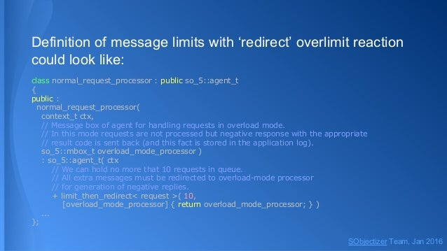 Definition of message limits with 'redirect' overlimit reaction could look like: class normal_request_processor : public s...