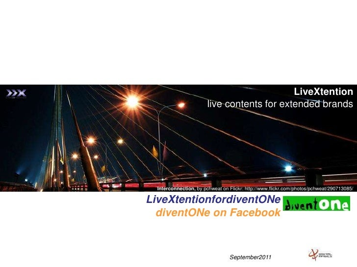 LiveXtention<br />live contents for extended brands<br />Interconnection, by pchweat on Flickr: http://www.flickr.com/phot...