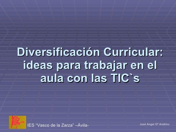 Diversificación Curricular: ideas para trabajar en el aula con las TIC`s