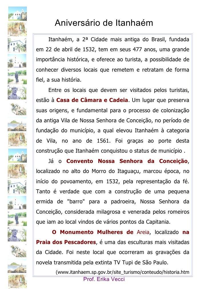 Aniversário de Itanhaém      Itanhaém, a 2ª Cidade mais antiga do Brasil, fundada em 22 de abril de 1532, tem em seus 477 ...
