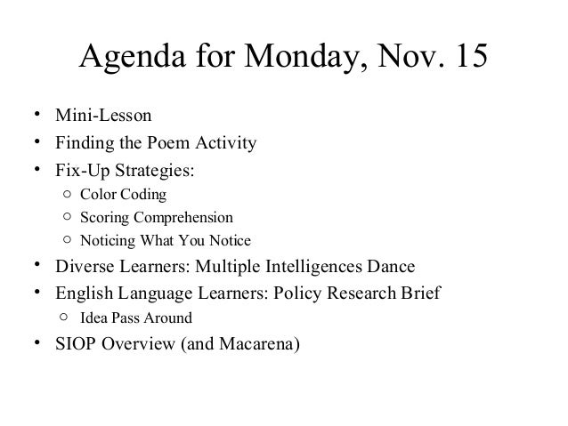 Agenda for Monday, Nov. 15 • Mini-Lesson • Finding the Poem Activity • Fix-Up Strategies: o Color Coding o Scoring Compreh...