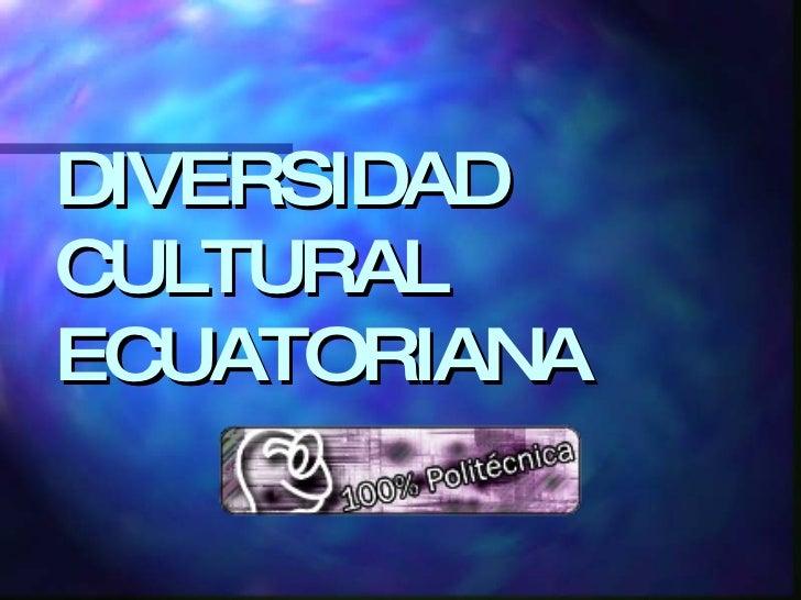 DIVERSIDAD CULTURAL ECUATORIANA