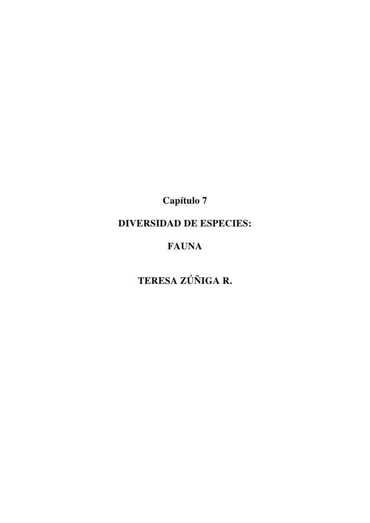 Capítulo 7DIVERSIDAD DE ESPECIES:        FAUNA   TERESA ZÚÑIGA R.
