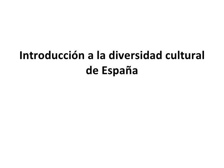 Introducción a la diversidad cultural de España