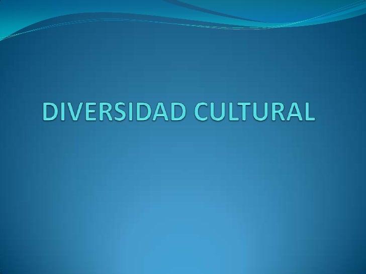 DIVERSIDAD CULTURAL<br />