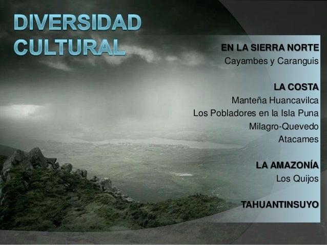 EN LA SIERRA NORTE Cayambes y Caranguis LA COSTA Manteña Huancavilca Los Pobladores en la Isla Puna Milagro-Quevedo Atacam...