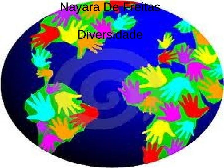Nayara De Freitas  Diversidade