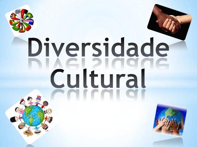 * *A  maior parte das sociedades contemporâneas são multiculturais, multiétnicas ou mestiças, o que significa dizer que se...