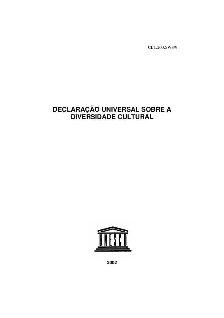 CLT.2002/WS/9     DECLARAÇÃO UNIVERSAL SOBRE A     DIVERSIDADE CULTURAL                 2002