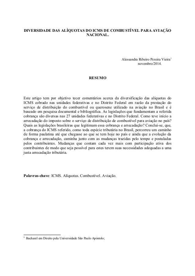 DIVERSIDADE DAS ALÍQUOTAS DO ICMS DE COMBUSTÍVEL PARA AVIAÇÃO  NACIONAL.  Alessandra Ribeiro Pereira Vieira1  novembro/201...