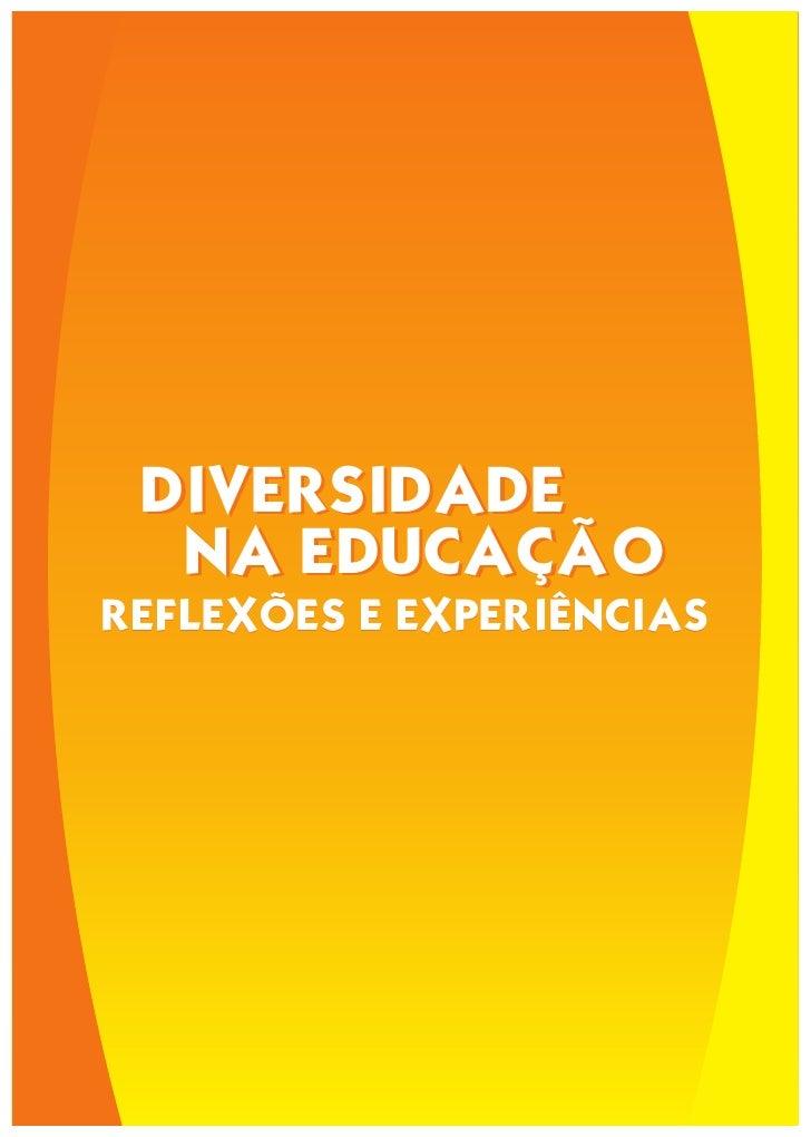 DIVERSIDADE  NA EDUCAÇÃOREFLEXÕES E EXPERIÊNCIAS