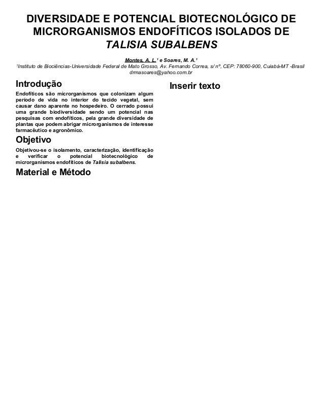 DIVERSIDADE E POTENCIAL BIOTECNOLÓGICO DE MICRORGANISMOS ENDOFÍTICOS ISOLADOS DE TALISIA SUBALBENS Introdução Inserir text...