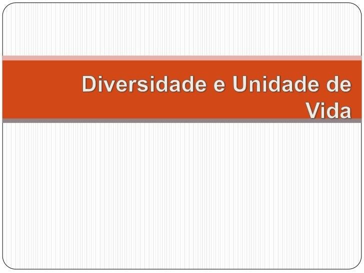 Diversidade e Unidade de Vida<br />